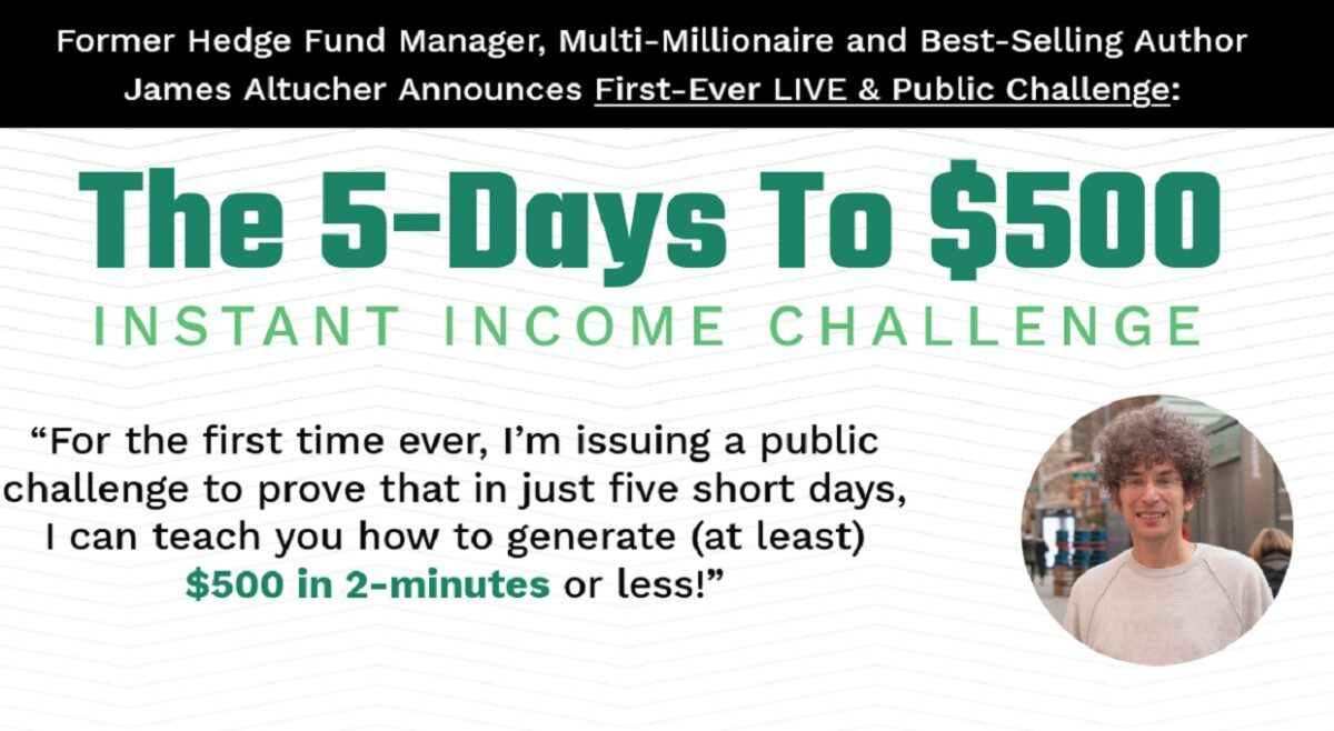 The 5-Days To $500 Challenge by James Altucher: The BEST way to invest $7,500 right now?